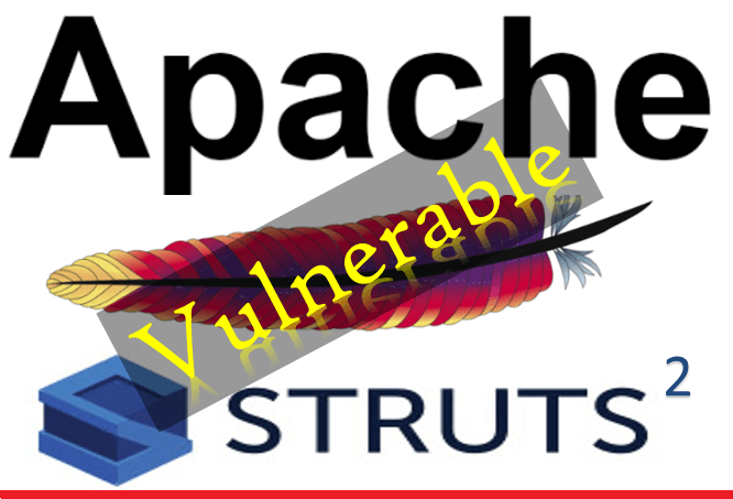 Apache Struts 2 Vulnerable